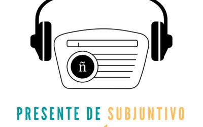 Ep. 4: Present subjunctive 1