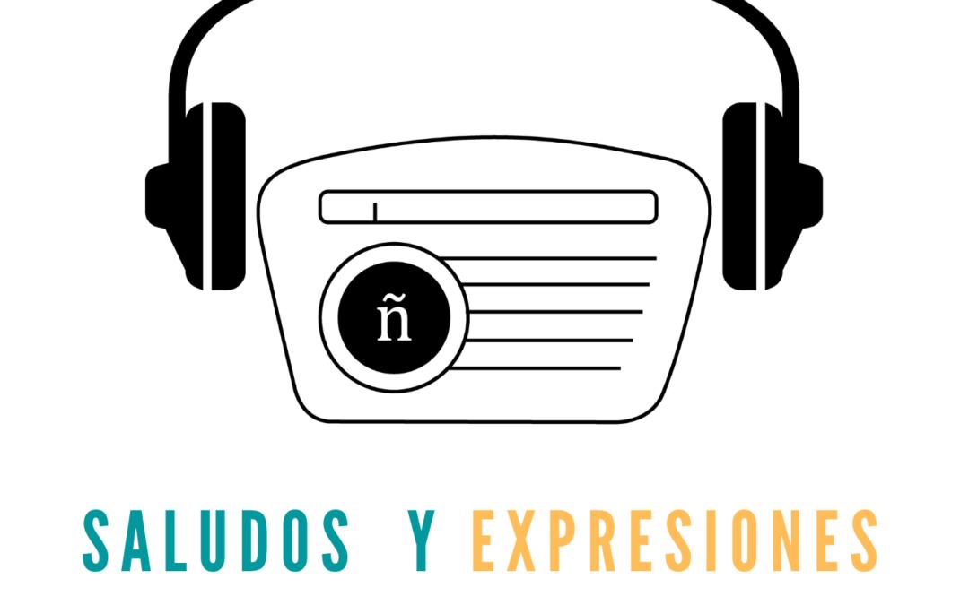 Ep. 5: Saludos y expresiones 1