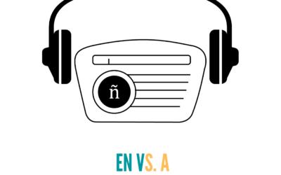 Ep. 11:  En vs. A