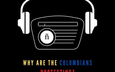 Ep. 10: Why are the Colombians protesting?